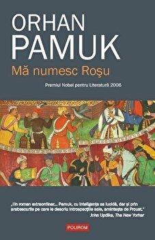 Ma numesc Rosu/Orhan Pamuk de la Polirom
