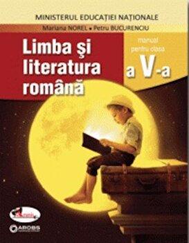 Limba si literatura romana. Manual clasa a V-a/Mariana Norel, Petru Bucurenciu de la Aramis