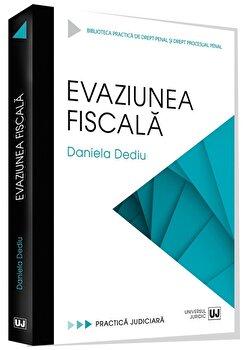 Evaziunea fiscala/Daniela Dediu de la Universul Juridic