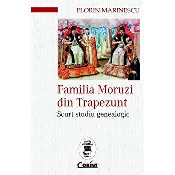 Familia Moruzi din Trapezunt. Scurt studiu genealogic/Florin Marinescu de la Corint