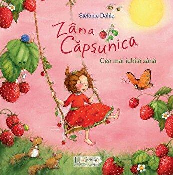 Zana Capsunica. Cea mai iubita zana/Stefania Dahle de la Univers Enciclopedic Books