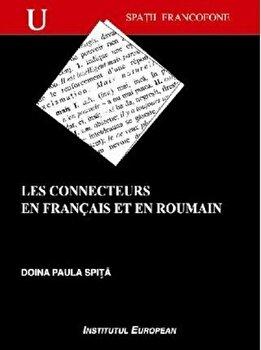 Les connecteurs en francais et en roumain: plans d'organisation du discours/Doina Paula Spita de la Institutul European