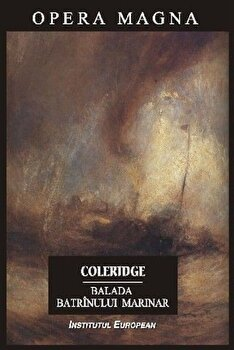 Balada batrinului marinar/Coleridge Samuel Taylor de la Institutul European