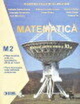 Matematica M2. Manual clasa a XI-a/Gabriela Constantinescu, Boris Singer, Gabriela Streinu-Cercel, Costel Chites, Ioan Marinescu de la Sigma