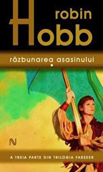 Razbunarea asasinului, Farseer, Vol. 3/Robin Hobb de la Nemira