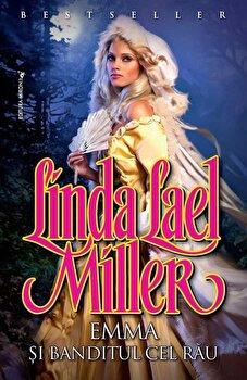 Emma si banditul cel rau/Linda Lael Miller