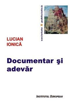 Documentar si adevar/Lucian Ionica