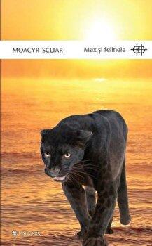 Max si felinele/Moacyr Scliar de la Univers