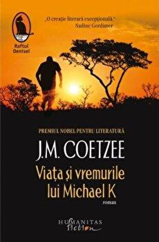 Viata si vremurile lui Michael K/J.M. Coetzee