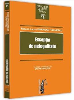 Exceptia de nelegalitate (Paunescu)/Raluca Paunescu de la Universul Juridic