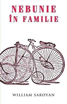 Nebunie in familie/William Saroyan de la RAO