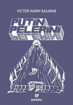 Putin pelerini/Victor Marin Basarab