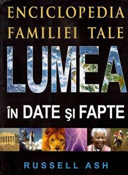 Lumea in date si fapte. Enciclopedia familiei tale/Russell Ash de la Prut