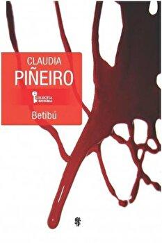 Betibu/Claudia Pineiro de la Univers