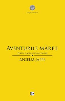 Aventurile marfii. Pentru o noua critica a valorii/Anselm Jappe de la Tact