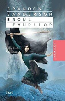 Eroul Evurilor, Nascuti din ceata, Vol. 3/Brandon Sanderson de la Trei