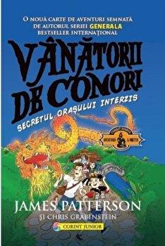 Vanatorii de comori, Secretul orasului interzis, Vol. 3/James Patterson, Chris Grabenstein de la Corint Junior
