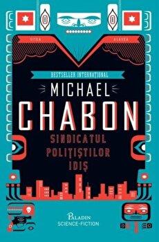 Sindicatul politistilor/Michael Chabon de la Paladin