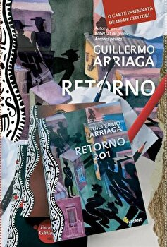 Retorno 201. O carte insemnata de 186 de cititori/Guillermo Arriaga de la Vellant