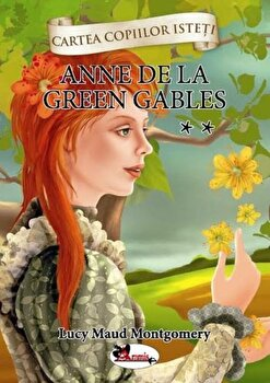 Anne de Green Gables. Vol. II/Lucy Maud Montgomery de la Aramis
