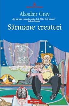 Sarmane creaturi/Alasdair Gray