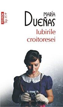 Iubirile croitoresei (Top 10+)/Maria Duenas de la Polirom