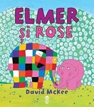 Elmer si Rose/David McKee de la Pandora M