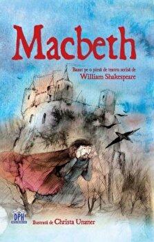 Macbeth. Bazat pe o piesa de teatru scrisa de William Shakespeare/Conrad Mason