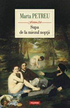 Supa de la miezul noptii/Marta Petreu de la Polirom