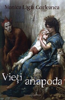 Vieti anapoda/Monica Ligia Corleanca de la Vicovia