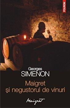 Maigret si negustorul de vinuri/Georges Simenon de la Polirom