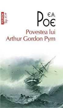 Povestea lui Arthur Gordon Pym (Top 10+)/Edgar Allan Poe de la Polirom