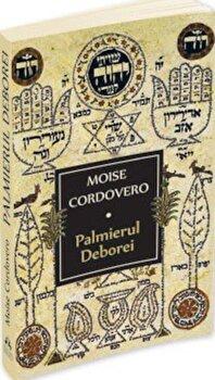Palmierul Deborei/Moise Cordovero de la Herald
