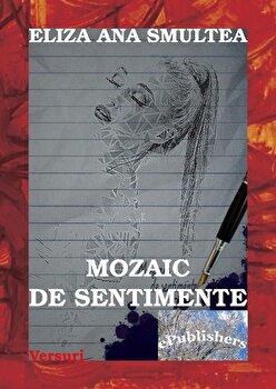 Mozaic de sentimente/Eliza Ana Smultea