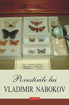 Povestirile lui Vladimir Nabokov/Vladimir Nabokov de la Polirom