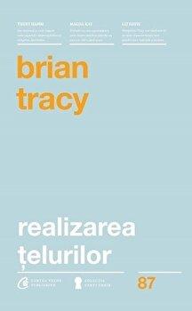 Realizarea telurilor/Brian Tracy