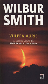 Vulpea aurie, Saga familiei Courtney, Vol. 7/Wilbur Smith de la RAO