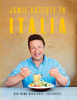 Jamie gateste in Italia/Jamie Oliver de la Curtea Veche