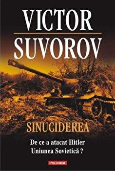 http://mcdn.elefant.ro/mnresize/350/350/images/33/191333/sinuciderea-de-ce-a-atacat-hitler-uniunea-sovietica_1_fullsize.jpg imagine produs actuala