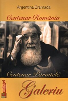 Centenar Romania. Centenar Parintele Galeriu/Argentina Gramada de la Sophia & Supergraph