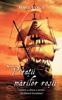 Piratii marilor rosii, Ticalosul Gentilom, Vol. 2/Scott Lynch de la RAO