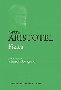 Opere Aristotel – Fizica/*** de la Univers Enciclopedic Books