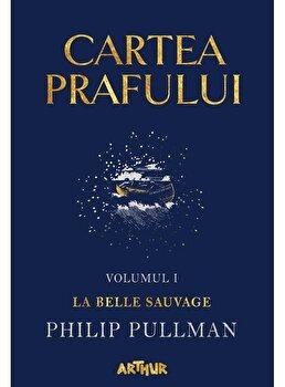 Cartea Prafului I: La Belle Sauvage/Philip Pullman
