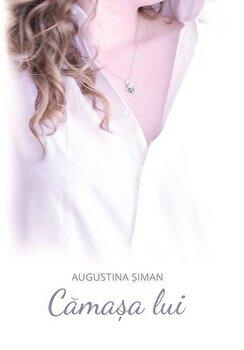 Camasa lui/Augustina Siman de la Librex