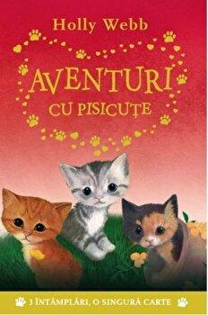Aventuri cu pisicute/Holly Webb de la Litera