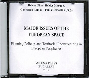 Major Issues of the european Space/Helena Pina, Helder Marques, Conceicao Ramos, Paula Remoaldo de la Milena Press