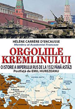 Orgoliile Kremlinului/Helene Carrere D'encause