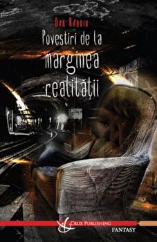Povestiri de la marginea realitatii/Dan Radoiu de la Crux Publishing