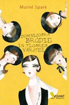 Domnisoara Brodie in floarea varstei/Muriel Spark de la Vellant