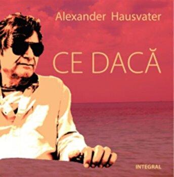 Ce daca/Alexander Hausvater
